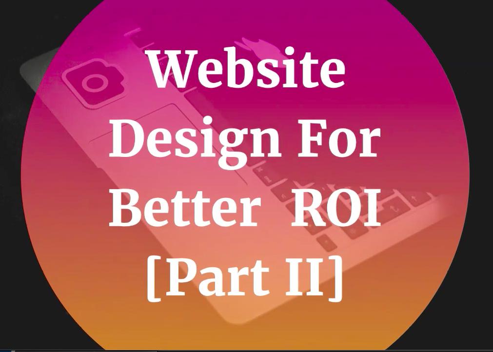 Web Design For Better ROI Part2